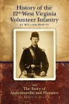 History of the Twelfth West Virginia Volunteer Infantry: And the Story of Andersonville and Florence - William Hewitt, James N. Miller