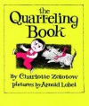 The Quarreling Book - Charlotte Zolotow, Arnold Lobel