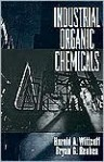 Industrial Organic Chemicals - Harold A. Wittcoff, Bryan G. Reuben