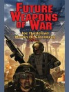 Future Weapons of War - Martin Harry Greenberg, Joe Haldeman