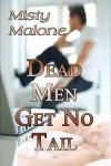 Dead Men Get No Tail - Misty Malone