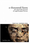 A Thousand Faces, the Quarterly Journal of Superhuman Fiction: Issue #9: Summer 2009 - Frank Byrns, Cat Rambo, Jason Jordan, Ryan W. Bradley, James Mascia, Nick C. Piers, Chad Boudreau, Jason Stout, B.A. Booher, Stephanie Scarborough, Rob Brooks, Robert T. Jeschonek, D. Alexander Ward, Joshua Reynolds