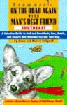 On the Road Again with Man's Best Friend: A Selective Guide to the South's Bed and Breakasts, Inns, Hotels, and Resorts That Welcome You and Your Dog - Dawn Habgood, Robert Habgood