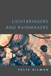 Lightbringers and Rainmakers - Felix Gilman