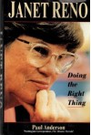 Janet Reno: Doing the Right Thing - Paul Anderson