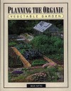 Planning the Organic Vegetable Garden - Dick Kitto