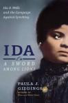 Ida: A Sword Among Lions - Paula J. Giddings