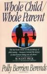 Whole Child, Whole Parent, 4/e - Polly Berrien Berends, M. Scott Peck