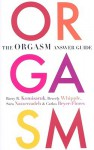 The Orgasm Answer Guide - Barry R. Komisaruk, Beverly Whipple, Carlos Beyer-Flores, Sara Nasserzadeh
