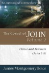 Gospel of John, The: Christ and Judaism (John 5-8) - James Montgomery Boice