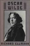 Oscar Wilde: A Biography - Richard Ellmann