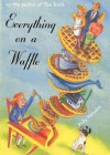 Everything on a Waffle - Polly Horvath, Gina Freschet