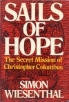 Sails of Hope: the Secret Mission of Christopher Columbus - Simon Wiesenthal