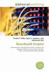 Boardwalk Empire - Agnes F. Vandome, John McBrewster, Sam B Miller II