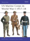 US Marine Corps in World War I 1917-18 (Men-at-Arms) - Mark Henry, Darko Pavlović