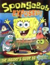 Spongebob Exposed!: The Insider's Guide to Spongebob Squarepants - Steven Banks, Gregg Schigiel