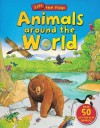 Animals Around the World: Lift the Flap. Illustrated by Anthony Lewis - Anthony Lewis