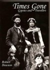 Times Gone: Gypsies and Travellers: Aspects of Romany History - Robert Dawson