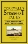 Cornwall's Strangest Tales - Peter Grego