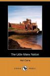 The Little Manx Nation (Dodo Press) - Hall Caine