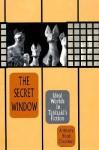 The Secret Window the Secret Window: Ideal Worlds in Tanizaki's Fiction - Anthony H. Chambers