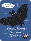 Aunt Dimity: Vampire Hunter - Nancy Atherton