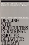 Dealing with Difficulities in Rational Emotive Behaviour Therapy - Michael Neenan, Windy Dryden, Neenan