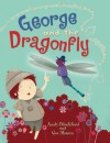 George and the Dragonfly - Andy Blackford, Sue Mason