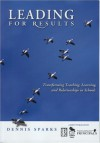 Leading for Results: Transforming Teaching, Learning, and Relationships in Schools - Dennis Sparks