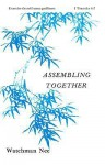 Assembling Together: - Watchman Nee
