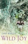 Wild Joy - Jane Bailey