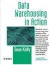 Data Warehousing in Action - Sean Kelly
