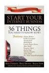 Start Your Internet Business: 36 Things You Need to Know Now - Christina McCale, Rachel Rofe, Marlon Sanders, Tahir Shah, Mani Sivasubramanian MD, Dennis Becker, Willie Crawford, Reed Floren, Connie Ragen Green, Jane Mark, Susanne Myers, Richard D Moody, Nicole Dean