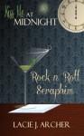 Rock n Roll Seraphim - Lacie J. Archer