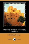 The Land of Midian (Revisited): Volume 2 - Richard Francis Burton