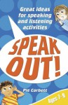 Speak Out! Ages 7-9: Great Ideas for Speaking and Listening Activities (Speak Out) - Pie Corbett