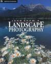 John Shaw's Landscape Photography - John Shaw