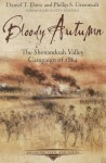 Bloody Autumn: The Shenandoah Valley Campaign of 1864 - Daniel Davis, Philip Greenwalt