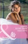 A Bride Before Dawn (Mills & Boon Cherish) (Round-the-Clock Brides - Book 2) - Sandra Steffen