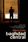 Baghdad Central - Elliott Colla