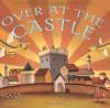 Over at the Castle - Boni Ashburn, Kelly Murphy