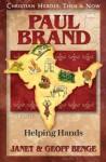 Paul Brand: Helping Hands - Janet Benge, Geoff Benge