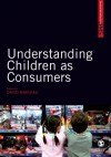 Understanding Children as Consumers - Dave Marshall