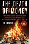 The Death Of Money: The Prepper's Guide To Surviving Economic Collapse, The Loss Of Paper Assets And How To Prepare When Money Is Worthless - Jim Jackson, disaster preparedness, Debt Free Pantry, Camping Prepping