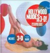 Hollywood Nudes in 3-D ! - Harold Lloyd's - Marilyn Monroe, Bettie Page & more - includes 3-D glasses - Suzanne Lloyd, Harold Lloyd, Robert Wagner, Charles R. Johnson