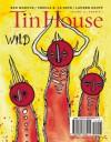 Tin House: Wild - Win McCormack, Holly MacArthur, Rob Spillman, Michelle Wildgen