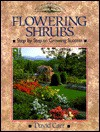 Flowering Shrubs: Step by Step to Growing Success (Crowood Gardening Guides) - David Carr