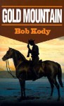 Gold Mountain - Bob Kody