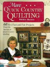 More Quick Country Quilting: 60 New Fast And Fun Projects From The Author Of Quick Country Quilting - Debbie Mumm