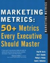 Marketing Metrics: 50+ Metrics Every Executive Should Master - Paul W. Farris, Neil T. Bendle, Phillip E. Pfeifer, David J. Reibstein